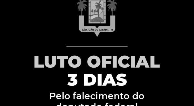 Prefeitura de São João do Arraial decreta luto oficial de 03 dias pelo falecimento do deputado Assis Carvalho
